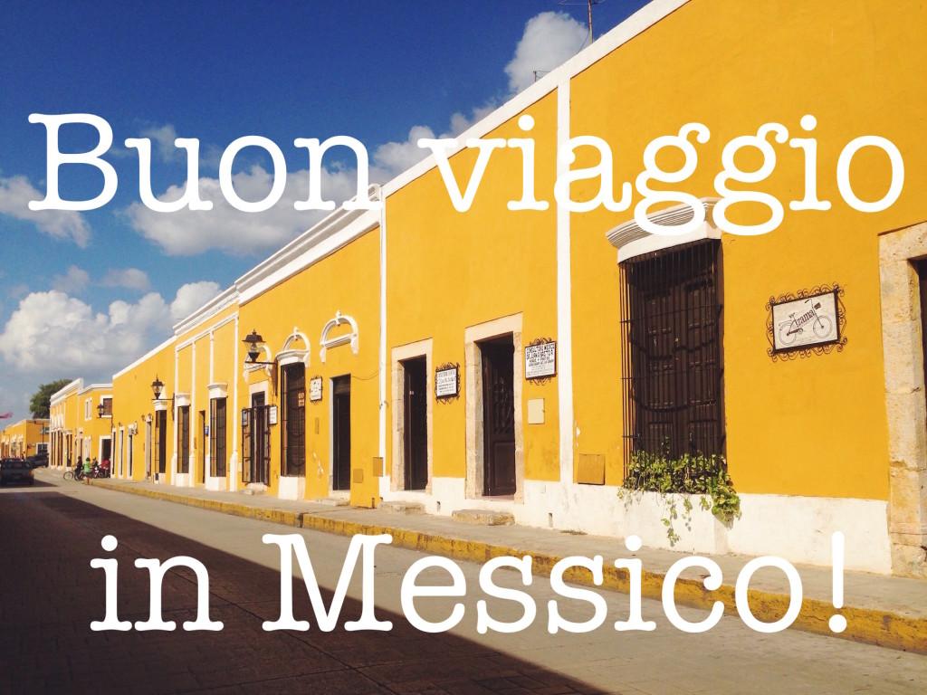 Buon viaggio in Messico